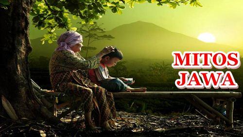 7 Mitos Jawa yang Masih Masuk Akal