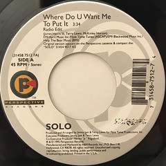 SOLO:WHERE DO U WANT ME TO PUT IT(LABEL SIDE-A)