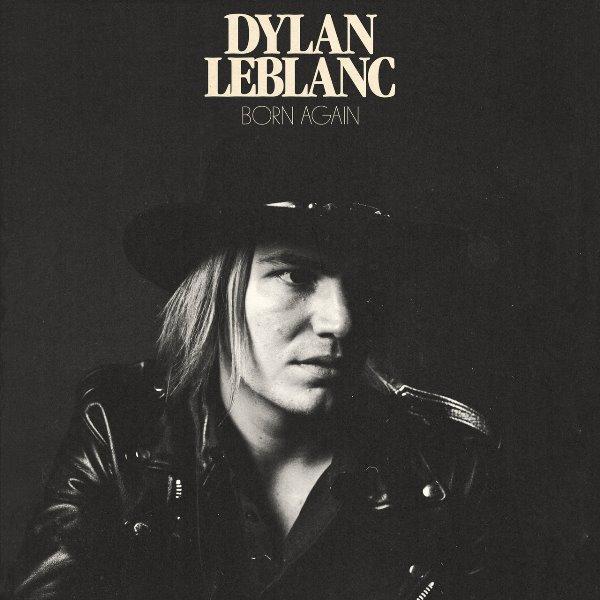 Dylan LeBlanc - Born Again