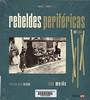 Ana Mui�a, Rebeldes perif�ricas del siglo XX