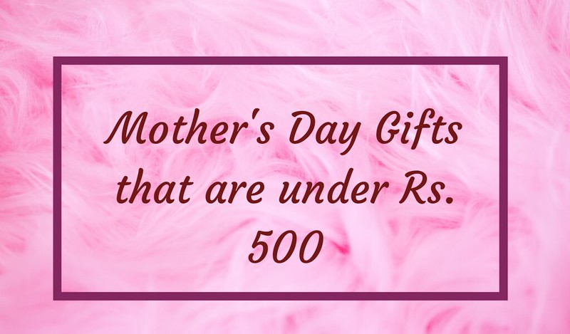 mothers day gifts under rs