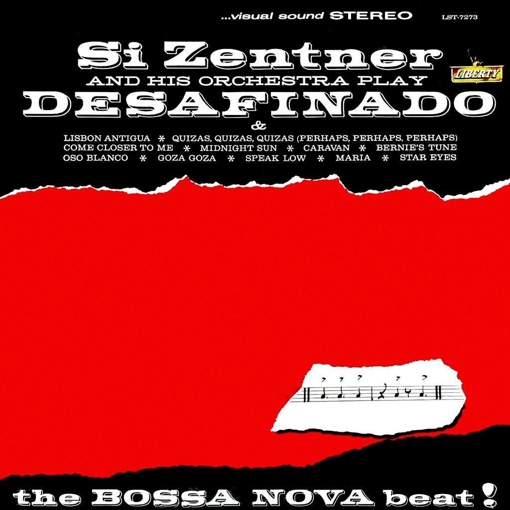 Si Zentner - Desafinado