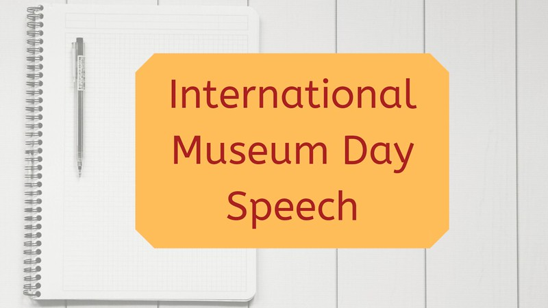 International Museum Day 2019 Speech