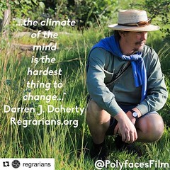 "#Repost @regrarians with @get_repost ・・・ ""The Climate of the mind is the hardest thing to change !"" #darrendoherty @regrarians @polyfacesfilm @polyfacefarm Check out our multi award winning film to be inspired to change your mind on how you #EatBuyGrow an"