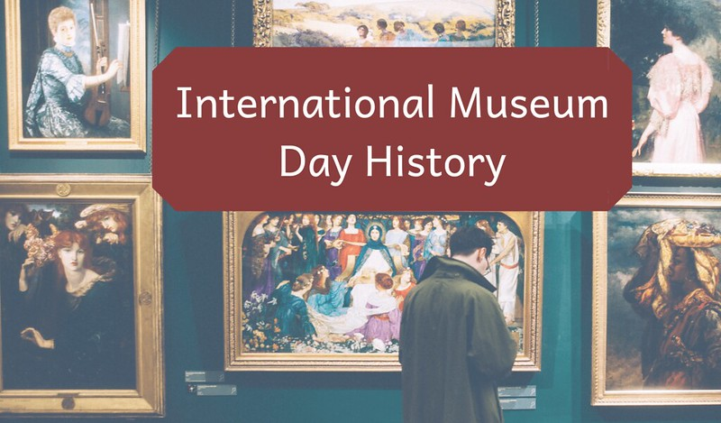 international museum day history 2019