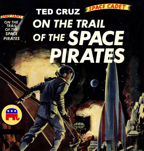 Ted Cruz and the Space Pirates!