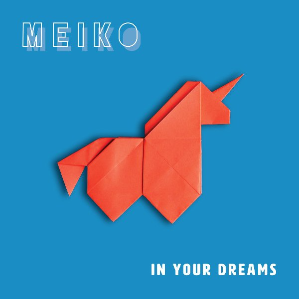 Meiko - In Your Dreams