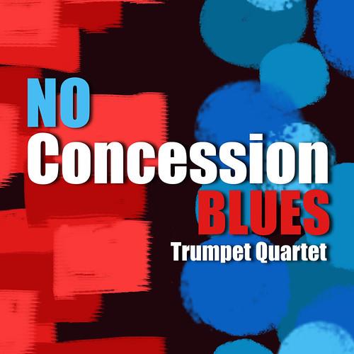 No Concession Blues for Trumpet Quartet