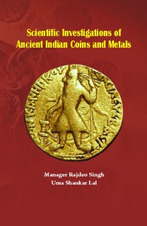 Scientific Investigations of Ancient Indian Coins and Metals book cover