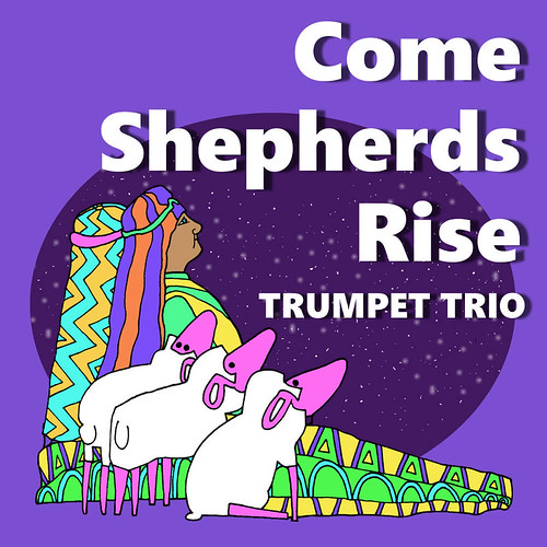 Come Shepherds Rise for Trumpet Trio