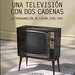 Una televisión con dos cadenas. La programación en España (1956-1990).