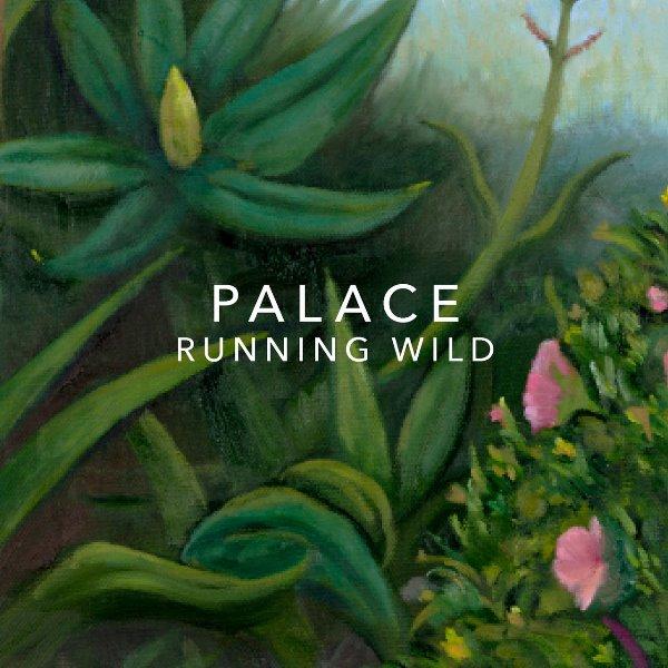 Palace - Running Wild