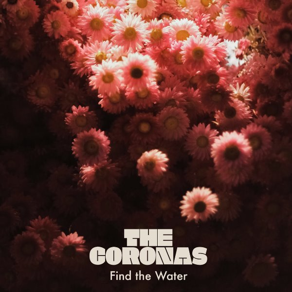The Coronas - Find The Water