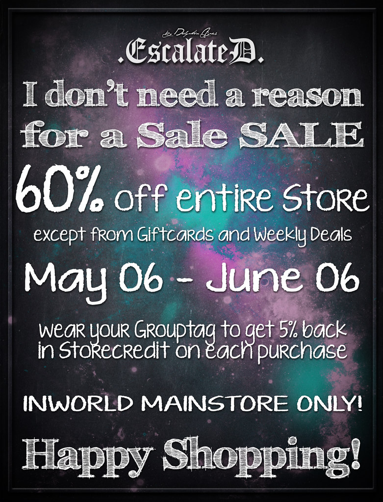 .EscalateD. | 60% SALE – Inworld ONLY!