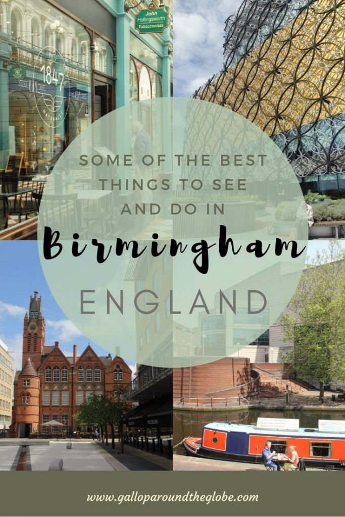 Some of the best things to see and do in Birmingham, England | Gallop Around The Globe