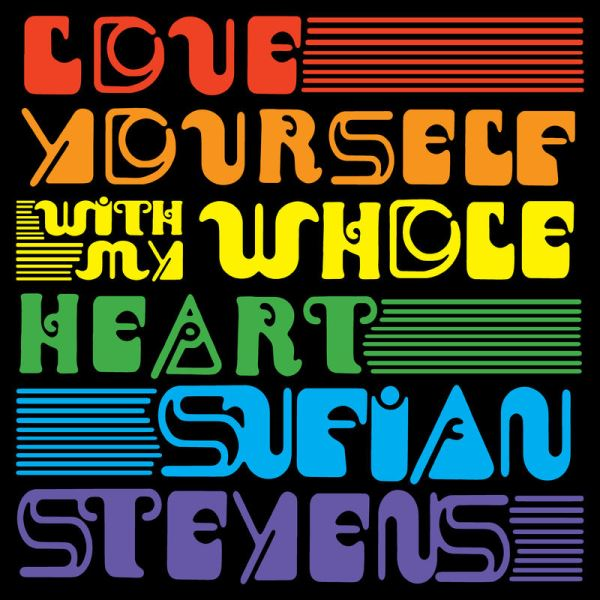 Sufjan Stevens - Love Yourself - With My Whole Heart