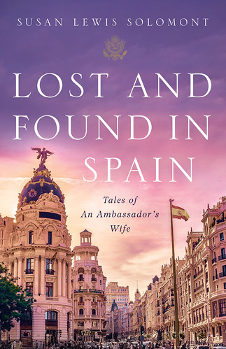 Lost and Found in Spain, Tales of an Ambassador's Wife