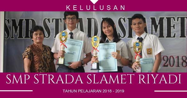 Kelulusan Siswa Kelas IX di SMP Strada Slamet Riyadi Pada Tahun Pelajaran 2018 – 2019