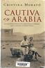 Cristina Morat�, Cautiva en arabia