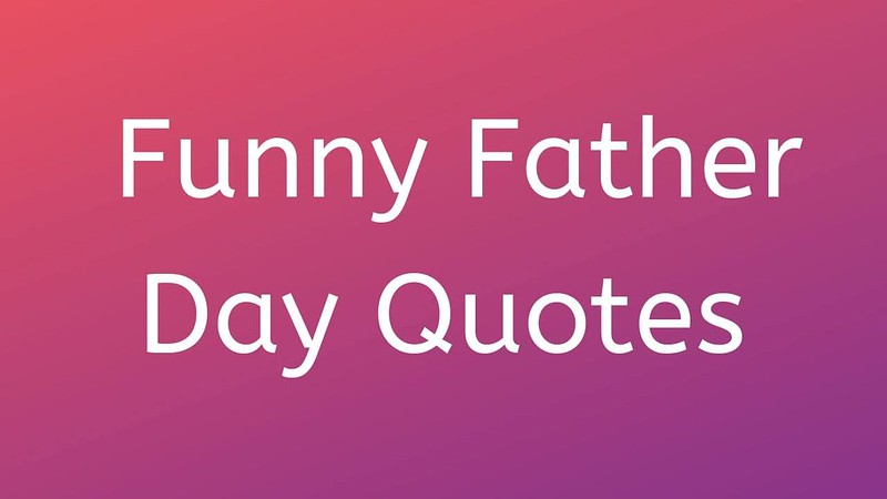 Funny Father\'s Day Quotes 2019