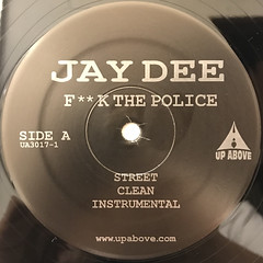 JAY DEE:FUCK THE POLICE(LABEL SIDE-A)