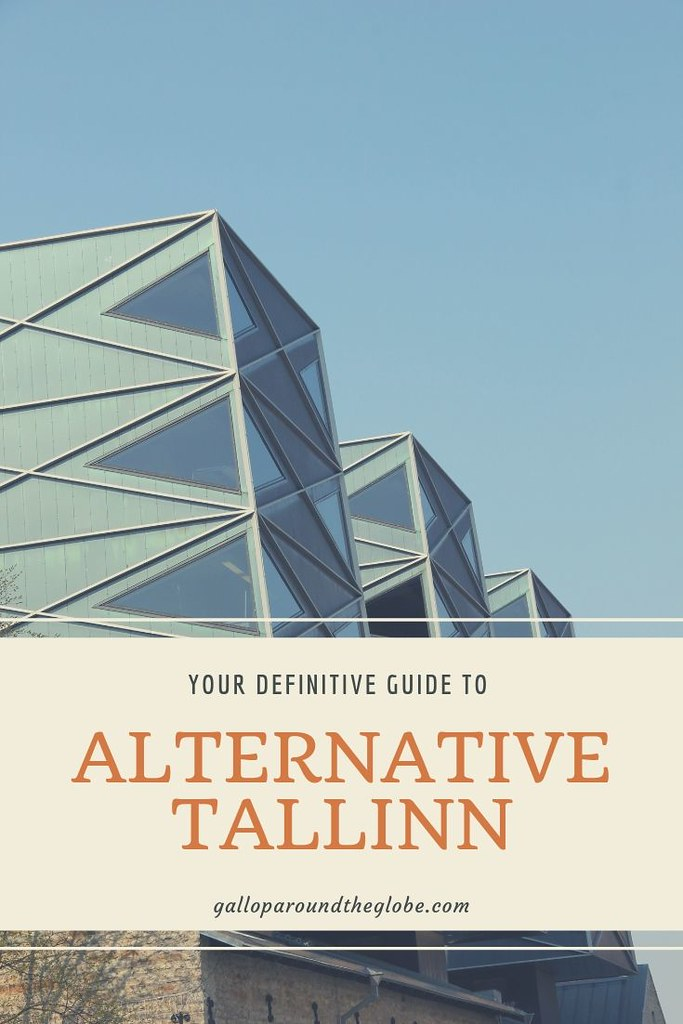 Your Definitive Guide to Alternative Tallinn _ Gallop Around The Globe