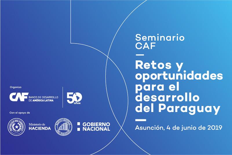 Seminario CAF Retos y oportunidades para el desarrollo del Paraguay