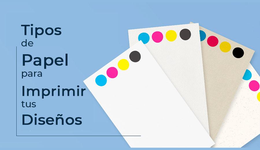 Tipos de papel para imprimir tus diseños