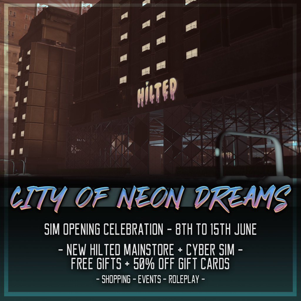 HILTED - City of Neon Dreams - Sim Opening Poster - TeleportHub.com Live!