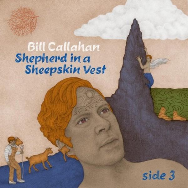 Bill Callahan - Shepherd In A Sheepskin Vest - Side 3