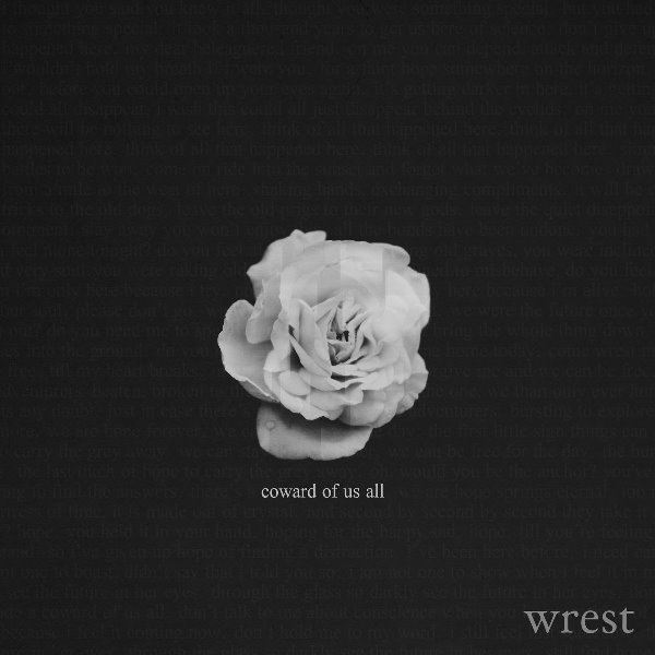 wrest - Coward Of Us All