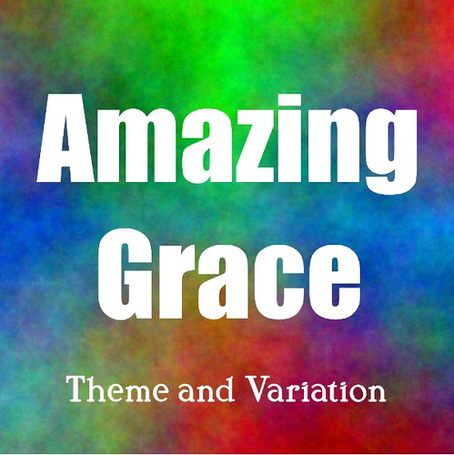 Amazing Grace Theme and Variations for Trumpet Solo