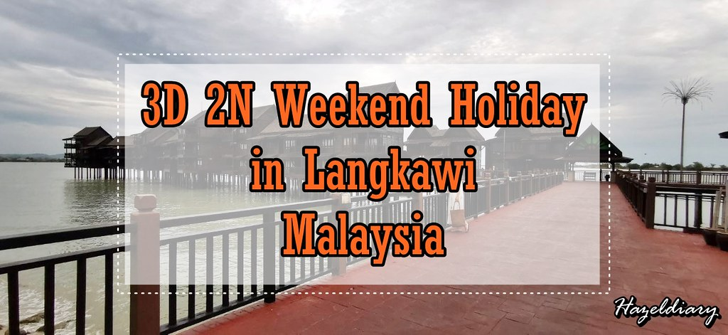 [M'SIA TRAVELS] 3D2N Weekend Trip to Langkawi, Malaysia with AirAsia