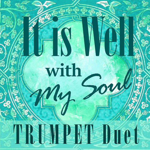 It Is Well With My Soul Trumpet Hymn Duet