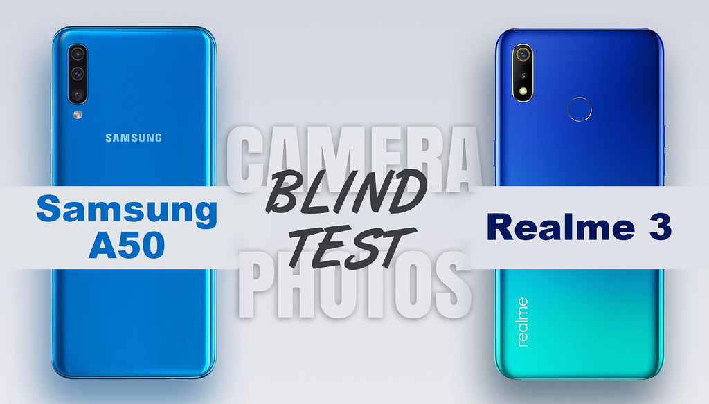 Samsung A50 review, Realme 3 review, blind camera test, phone camera comparison