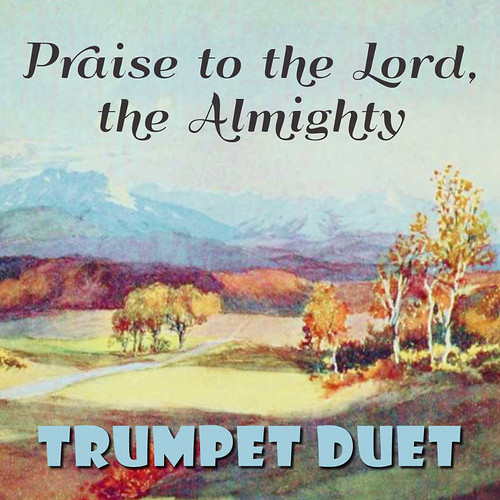 Praise the Lord, the Almighty Trumpet Duet Hymn