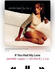 Listened to Jennifer Lopez - If You Had My Love (06/12/19) #jenniferlopez #ifyouhadmylove #onthesix #onthe6 #jlo #studioalbum #pop #applemusic  (A Spanish edition of the album was released on my BDAY (November 24, 1999)😇)
