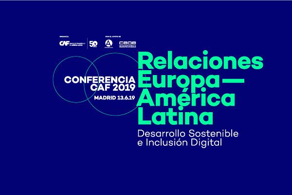 Conferencia CAF Relaciones Europa América Latina
