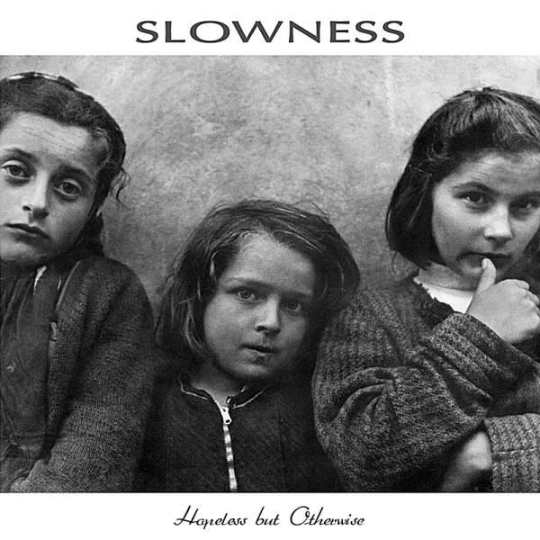 Slowness - Hopeless But Otherwise
