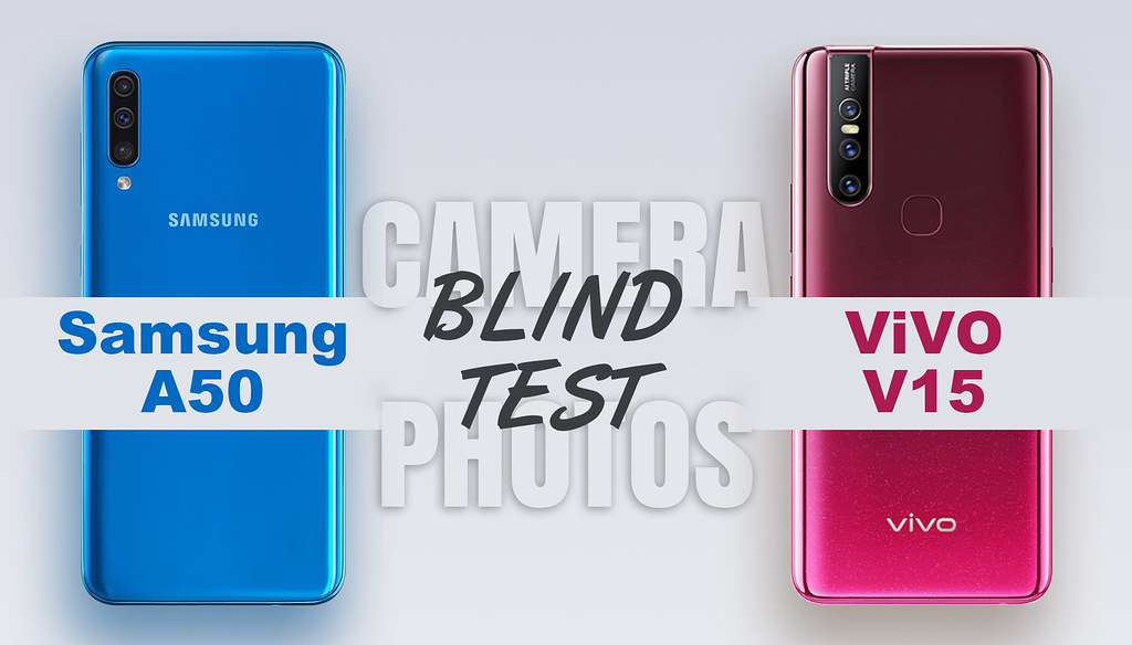 Samsung A50 review, vivo v15 review, blind camera test, phone camera comparison