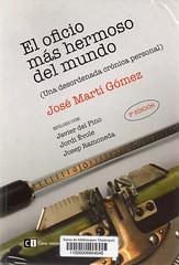 José Martí Gómez, El oficio más hermoso del mundo