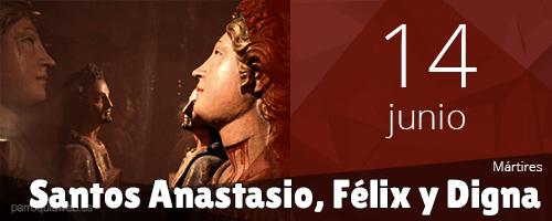 Santos Anastasio, Félix y Digna