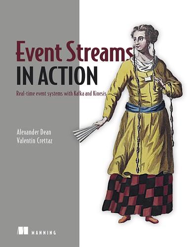 Event Streams in Action, par Alexander Dean & Valentin Crettaz