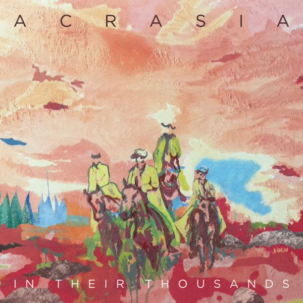 In Their Thousands - Acrasia