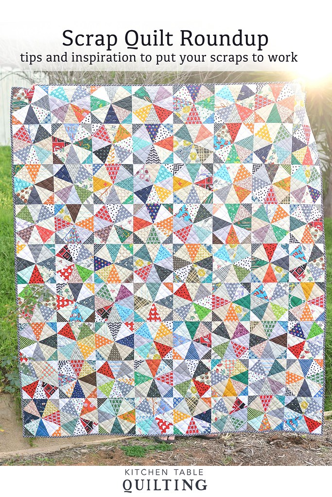 Scrap Quilt Roundup - Kitchen Table Quilting