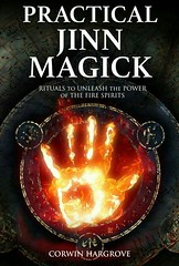 Practical Jinn Magick: Rituals to Unleash the Powers of The Fire Spirits - Corwin Hargrove
