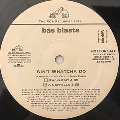 BAS BLASTA:AIN'T WHATCHA DO(LABEL SIDE-A)