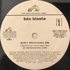 BAS BLASTA:AIN'T WHATCHA DO(LABEL SIDE-B)