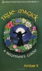 True Magick: A Beginner's Guide - Amber K