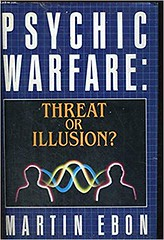 Psychic warfare: Threat or illusion? - Martin Ebon